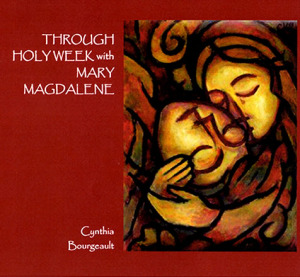 Through-Holy-Week-with-Mary-Magdalene-Rev-Dr-Cynthia-Bourgeault-476x440