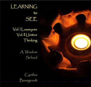 Learning to See by Cynthia Bourgeault