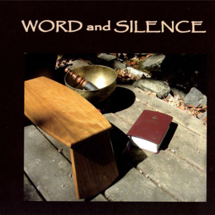 Word and Silence by Cynthia Bourgeault