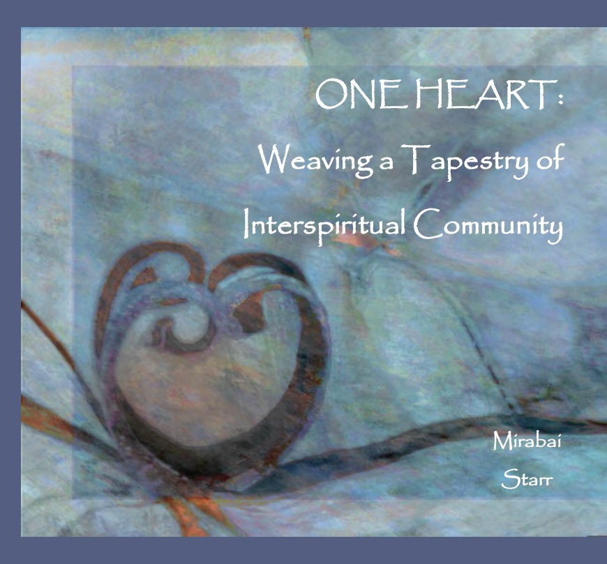 One Heart: Weaving a Tapestry of Interspiritual Community with Mirabai  Starr (5 CD Set)