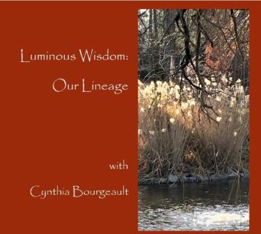 Luminous Wisdom with Cynthia Bourgeault